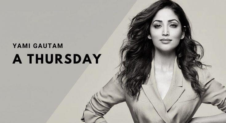 Yami Gautam A Thursday